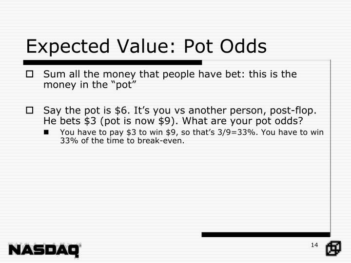 Expected Value: Pot Odds