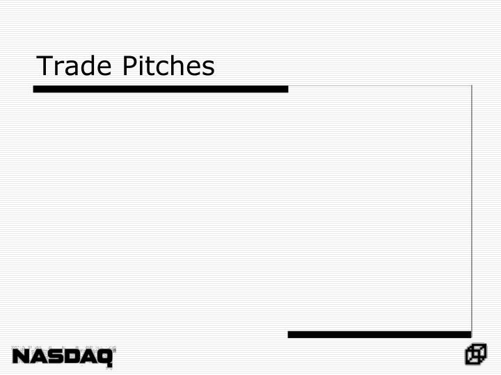Trade Pitches