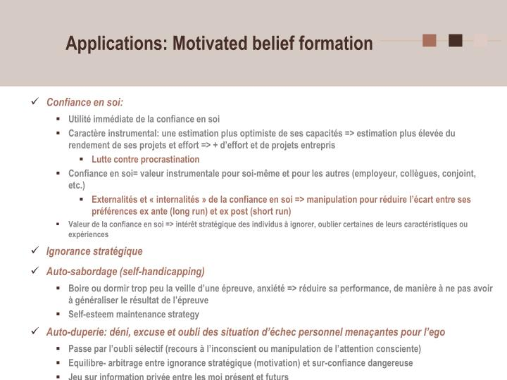 Applications: Motivated belief formation