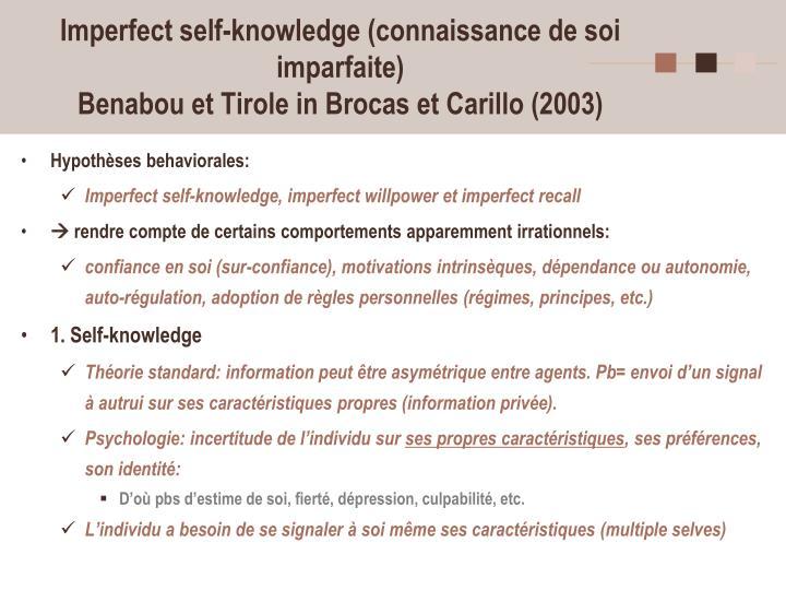 Imperfect self-knowledge (connaissance de soi imparfaite)