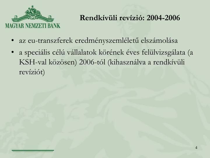 Rendkívüli revízió: 2004-2006