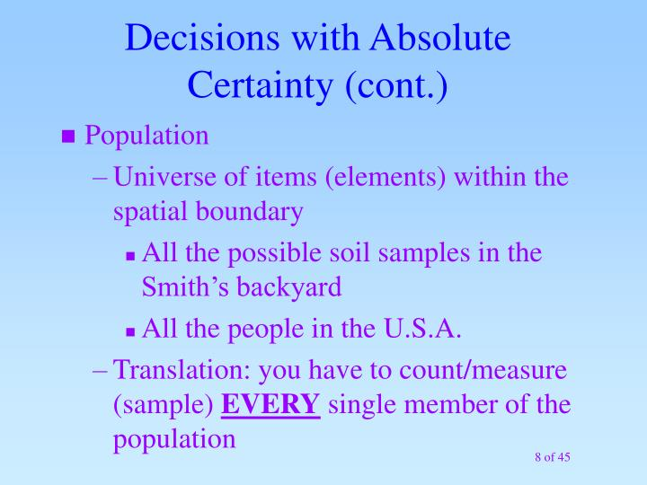 Decisions with Absolute Certainty (cont.)