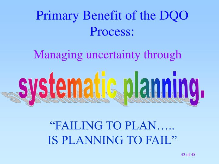 Primary Benefit of the DQO Process:
