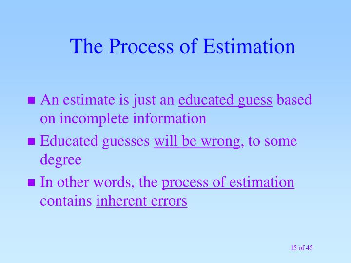 The Process of Estimation