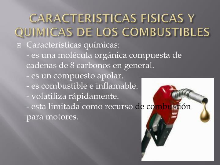 CARACTERISTICAS FISICAS Y QUIMICAS DE LOS COMBUSTIBLES