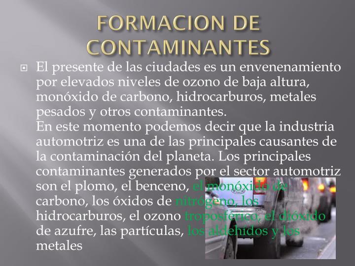 FORMACION DE CONTAMINANTES