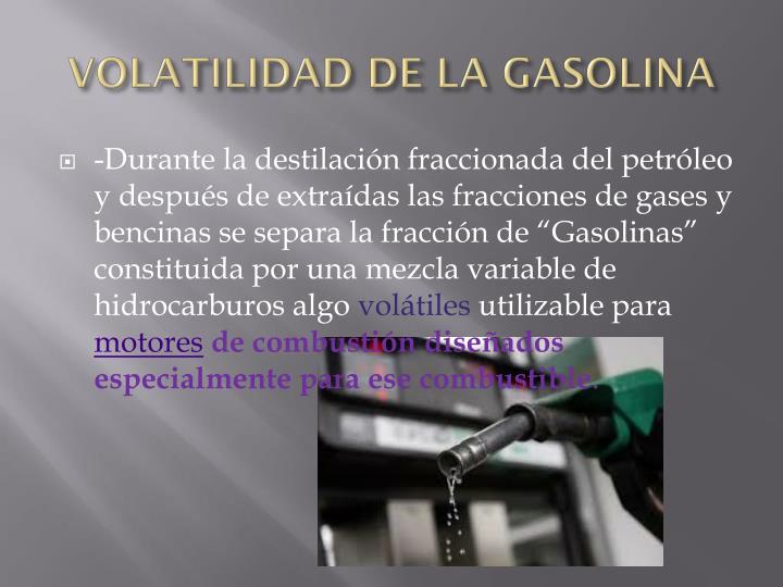 VOLATILIDAD DE LA GASOLINA