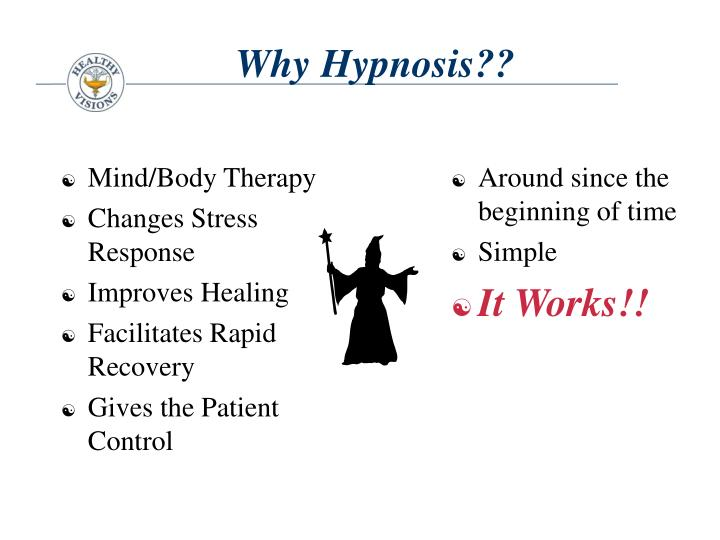 Why Hypnosis??
