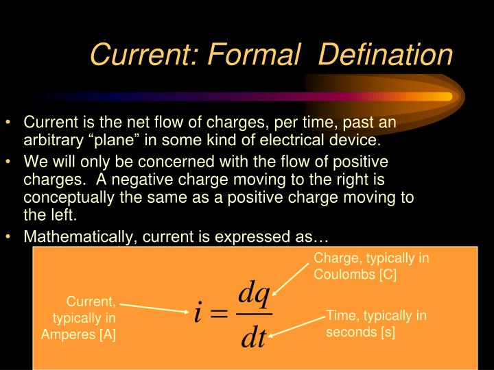 """Current is the net flow of charges, per time, past an arbitrary """"plane"""" in some kind of electrical device."""