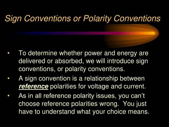 Sign Conventions or Polarity Conventions