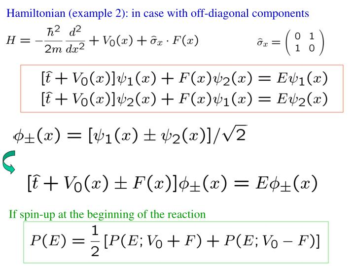 Hamiltonian (example 2): in case with off-diagonal components