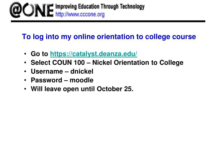 To log into my online orientation to college course