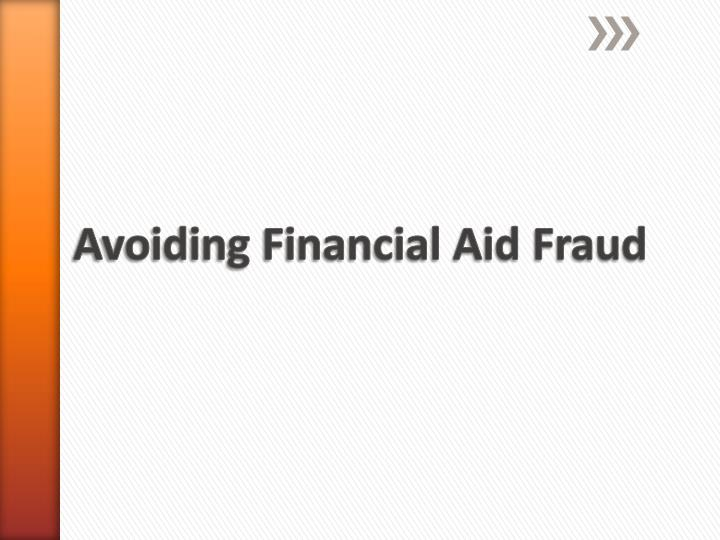 Avoiding Financial Aid Fraud