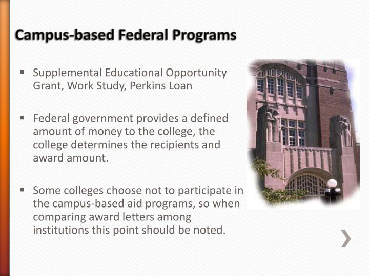 Supplemental Educational Opportunity Grant, Work Study, Perkins Loan