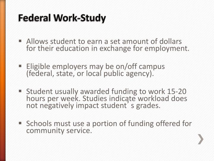Allows student to earn a set amount of dollars for their education in exchange for employment.