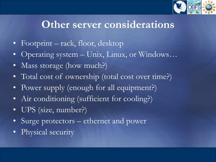 Other server considerations