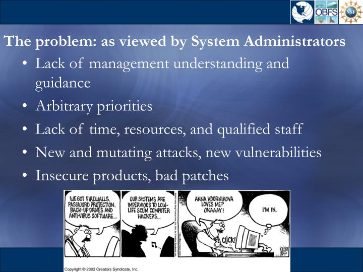 The problem: as viewed by System Administrators