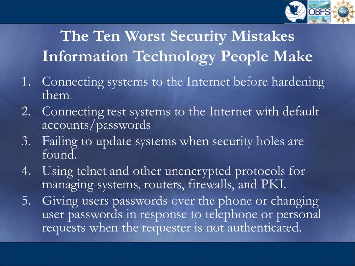 The Ten Worst Security Mistakes Information Technology People Make
