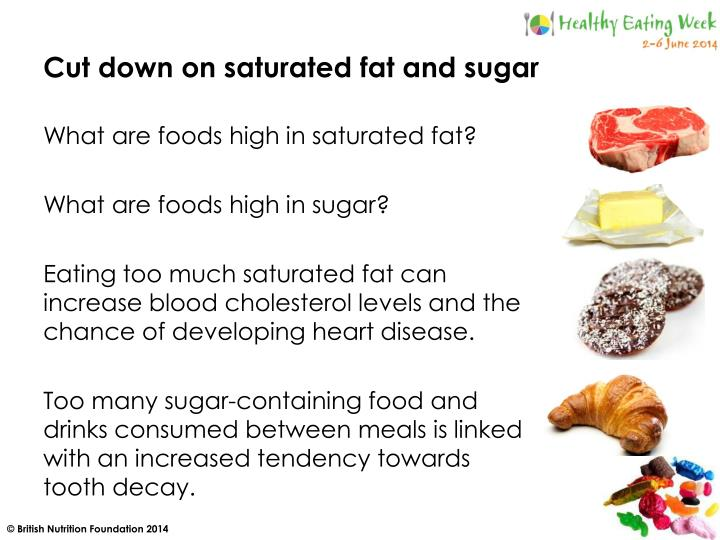Cut down on saturated fat and sugar