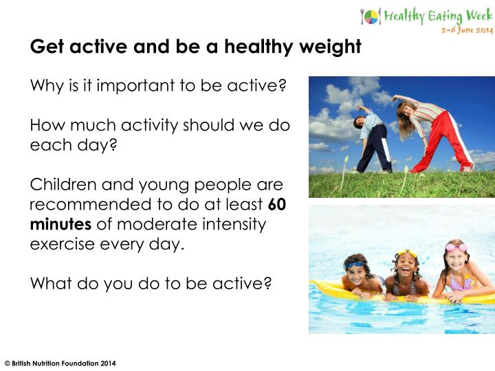Get active and be a healthy weight