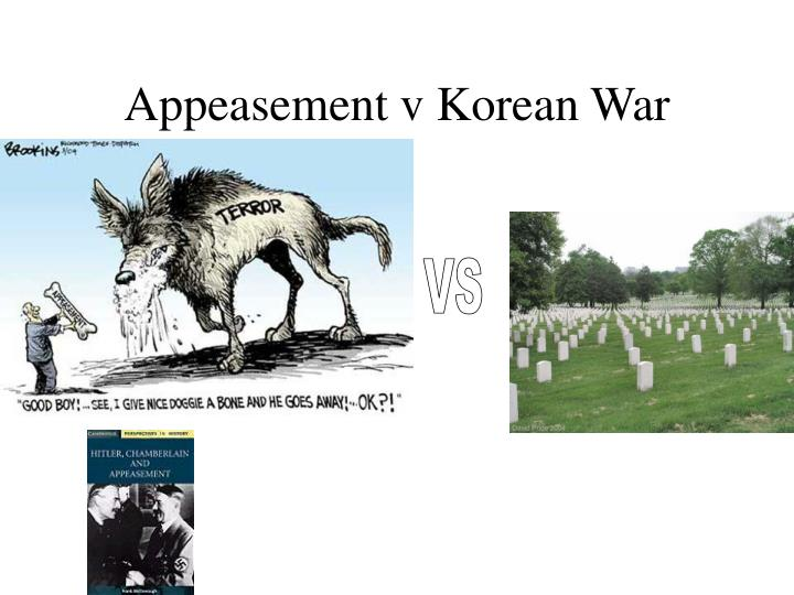 Appeasement v Korean War