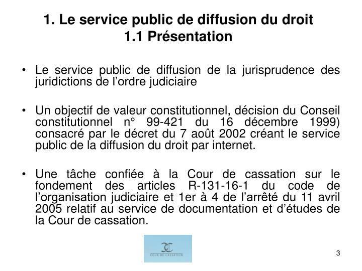 1. Le service public de diffusion du droit