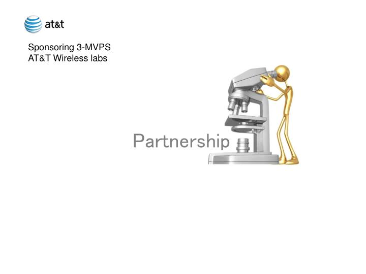 Sponsoring 3-MVPS AT&T Wireless labs