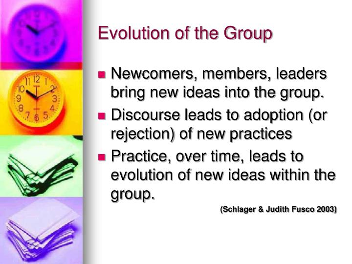 Evolution of the Group
