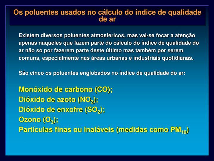 Os poluentes usados no cálculo do índice de qualidade de ar