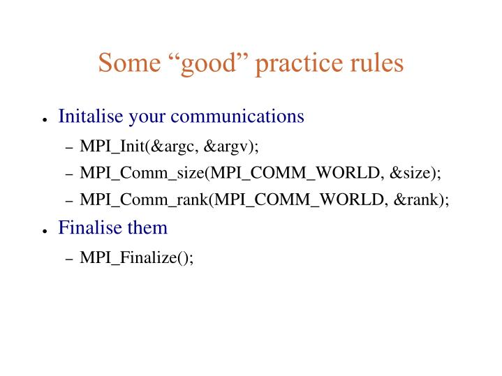 "Some ""good"" practice rules"