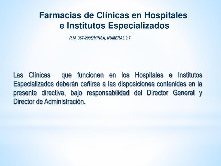 Las Clínicas  que funcionen en los Hospitales e Institutos Especializados deberán ceñirse a las disposiciones contenidas en la presente directiva, bajo responsabilidad del Director General y Director de Administración.