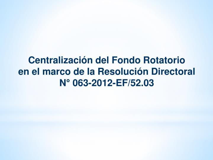 Centralización del Fondo Rotatorio