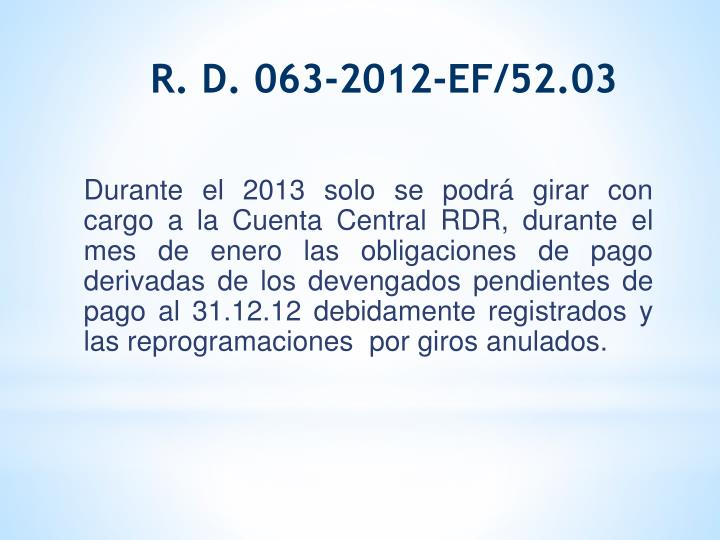 R. D. 063-2012-EF/52.03