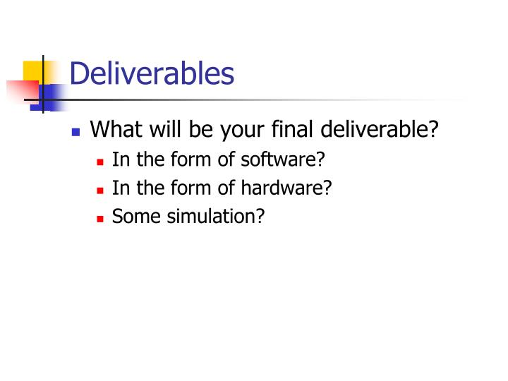 Deliverables