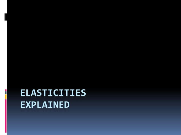 Elasticities explained