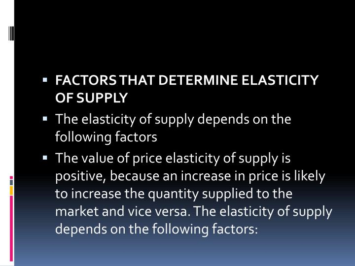 FACTORS THAT DETERMINE ELASTICITY OF SUPPLY