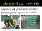 with shoes the last comes first