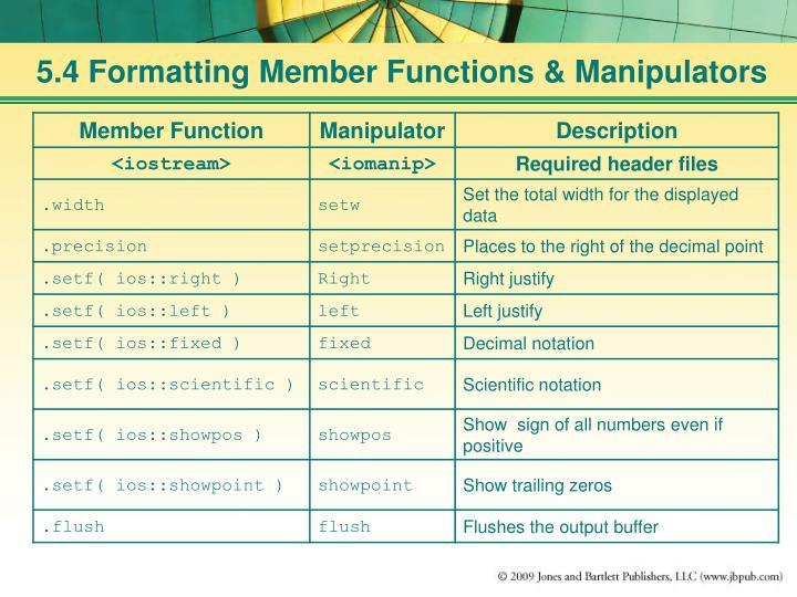 5.4 Formatting Member Functions & Manipulators