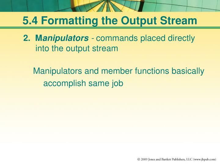 5.4 Formatting the Output Stream