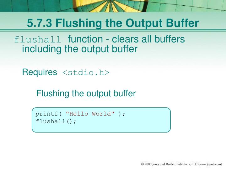 5.7.3 Flushing the Output Buffer