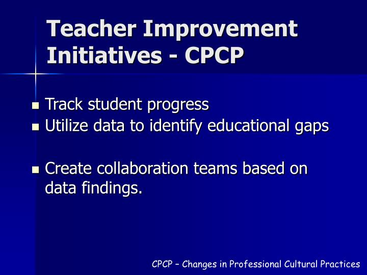Teacher Improvement Initiatives - CPCP