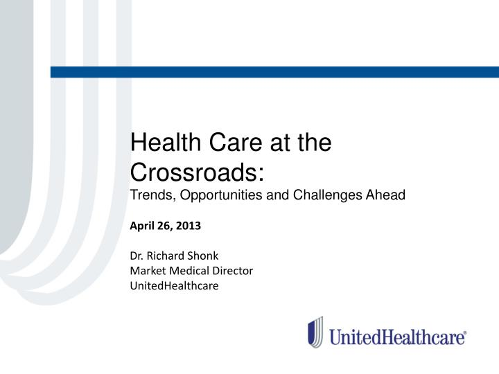 Health Care at the Crossroads: