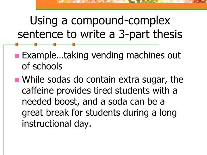 Using a compound-complex sentence to write a 3-part thesis