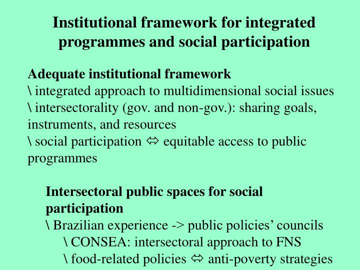 Institutional framework for integrated programmes and social participation