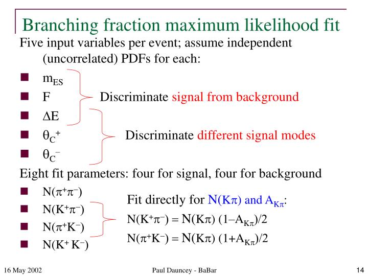 Branching fraction maximum likelihood fit