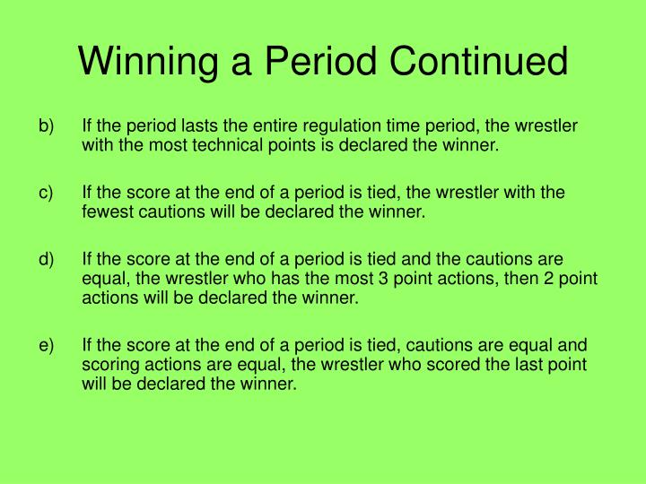 Winning a Period Continued