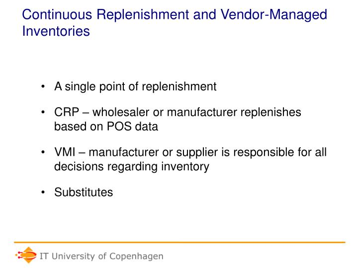 Continuous Replenishment and Vendor-Managed Inventories