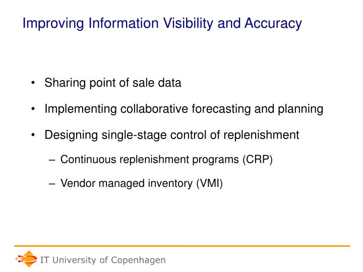 Improving Information Visibility and Accuracy