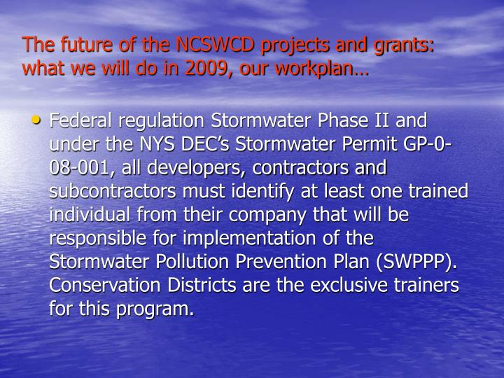 The future of the NCSWCD projects and grants: