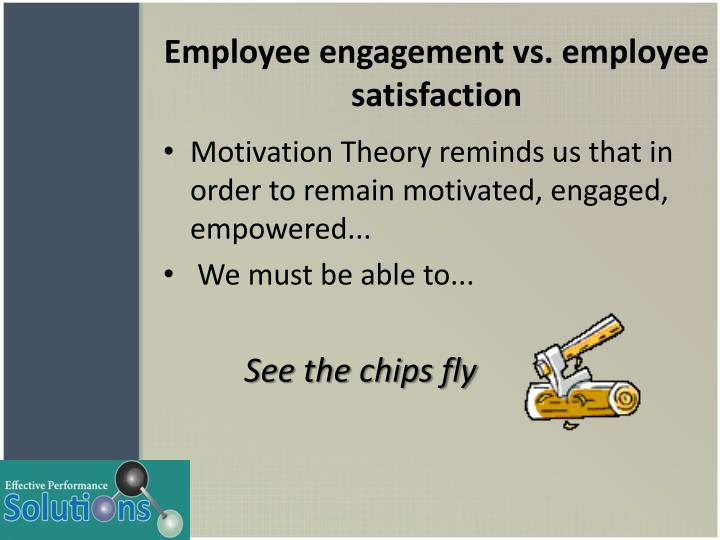 Employee engagement vs. employee satisfaction